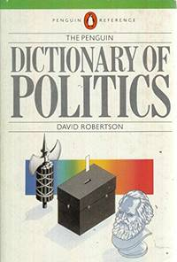The Penguin Dictionary of Politics (Penguin reference books)