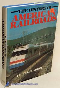 The History of American Railroads