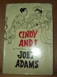 Cindy and I; the Real Life Adventures of Mr. & Mrs. Joey Adams