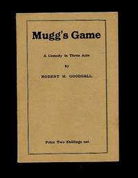 Mugg's Game; A Comedy in Three Acts [Signed]