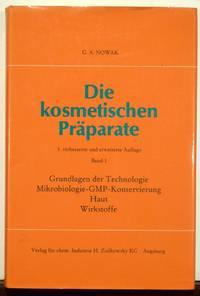 DIE KOSMETISCHEN PRAPARATE. Band 1, Grundlagen der Technologie Mikrobiologie - GMP Konservierung...