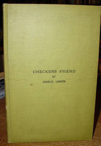 The Checker Friend:  Devoted Exclusively to the Antique and Scientific  Game of Checkers by  Charles (editor) Lawson - Hardcover - N.D. - from Old Saratoga Books and Biblio.com