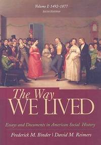 The Way We Lived : Essays and Documents in American Social History,1492-1877