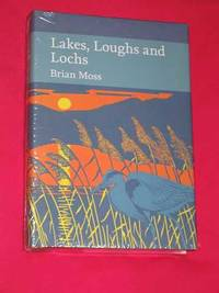 Lakes, Loughs and Lochs (New Naturalist 128)