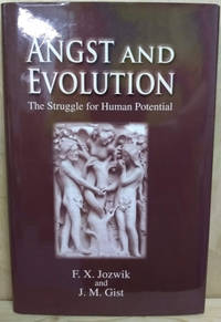 Angst and Evolution:  The Struggle for Human Potential