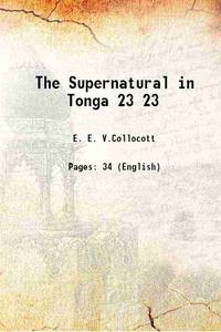 The Supernatural in Tonga Volume 23 1921