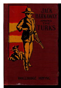 """JACK HARKER'S BOY TINKER AMONG THE TURKS: Being the Conclusion of the """"Adventures of Young Jack Harkaway and His Boy Tinker"""" (#15)"""