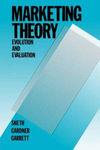 Marketing Theory: Evolution and Evaluation: 12 Wiley Theories in Marketing