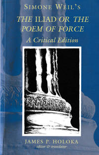 Simone Weil's The Illiad Or The Poem Of Force. A Critical Edition