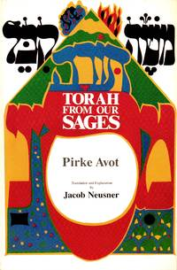 Torah from Our Sages: Pirke Avot - A New American Translation and Explanation