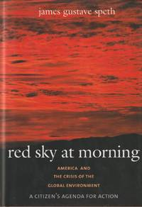 image of Red Sky at Morning: America and the Crisis of the Global Environment; A Citizen's Agenda for Action
