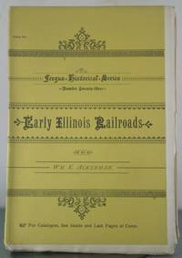 Early Illinois Railroads: A Paper Read Before the Chicago Historical Society, Tuesday Evening,...