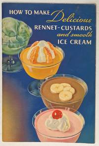 image of How To Make Delicious Rennet-Custards And Smooth Ice Cream