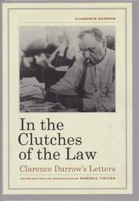 image of IN THE CLUTCHES OF THE LAW Clarence Darrow's Letters