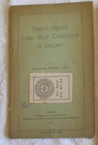 Francis (Bacon), Lord High Chancellor of England