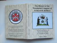 image of The history of the Worshipful Company of Framework Knitters: the art and  mystery of framework knitting in England and Wales