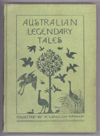 AUSTRALIAN LEGENDARY TALES: FOLK-LORE OF THE NOONGAHBURRAHS AS TOLD TO THE PICCANINNIES. Collected by Mrs. K. Langloh Parker. With Introduction by Andrew Lang ..