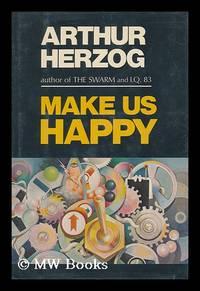 Make Us Happy / by Arthur Herzog