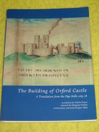 The Building of Orford Castle, A Translation from the Pipe Rolls 1163-78