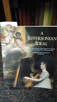 A Jeffersonian Ideal, Selections from the Dr and Mrs Henry C Landon III