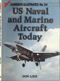 United States Naval and Marine Aircraft Today (Warbirds Illustrated No.34)