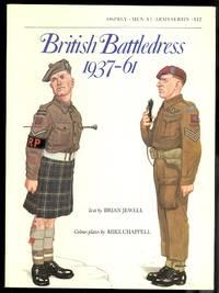 BRITISH BATTLEDRESS 1937-61.  OSPREY MEN-AT-ARMS SERIES 112.