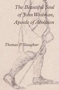 image of Beautiful Soul of John Woolman, Apostle of Abolition