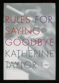 Rules for Saying Goodbye [*SIGNED*]