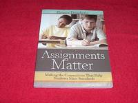 Assignments Matter : Making the Connections That Help Students Meet Standards