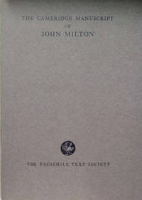 The Cambridge Manuscript of John Milton:  Lycidas and Some of the Other  Poems Reproduced from the Collotype Facsimile