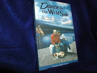 image of Dance on the Wild Side: A True Story of Love Between Man and Woman and Wilderness