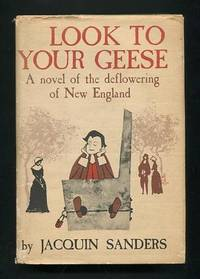 Look to Your Geese: A Novel of the Deflowering of New England