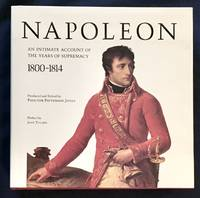 image of NAPOLEON; An Intimate Account of the Years of Supremacy / 1800-1814 / Edited by Proctor Patterson Jones / With Assistance by Charles-Otto Zieseniss / Preface by Jean Tulard