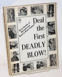Deal the First Deadly Blow! Encyclopedia of Unarmed and Hand to Hand Combat! ..Department of the Army Field Manual 21-150. Commercially reprinted.