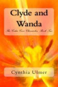 Clyde and Wanda: The Cedar Cove Chronicles, Book Two