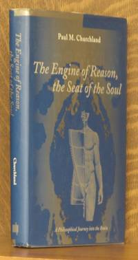 THE ENGINE OF REASON, THE SEAT OF THE SOUL, A PHILOSOPHICAL JOURNEY INTO THE BRAIN