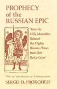 Prophecy of the Russian Epic How the Hol