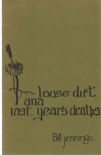 LOOSE DIRT AND LAST YEAR'S DEATHS