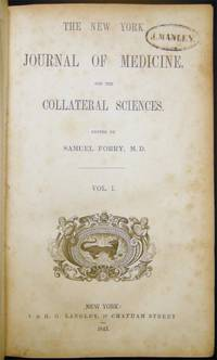 The New York Journal of Medicine and the Collateral Sciences. Edited By Samuel Forry, M.D.