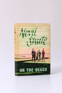 On the Beach by Nevil Shute - 1st Edition - 1957 - from Hyraxia (SKU: 8503)