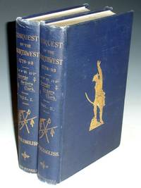 Conquest of the Country Northwest of the River Ohio, 1778-1883 and Life of Gen. George Rogers Clark.... Over 125 Illustrations  (2 Volume set)