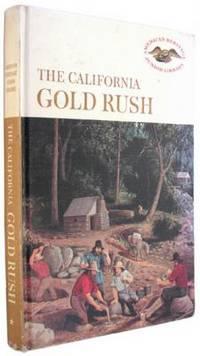 The California Gold Rush (American Heritage Junior Library)