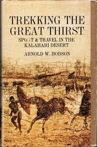 image of Trekking the Great Thirst. Travel and Sport in the Kalahari Desert