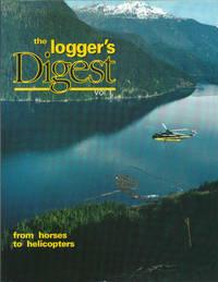 THE LOGGER\'S DIGEST, VOLUME 1