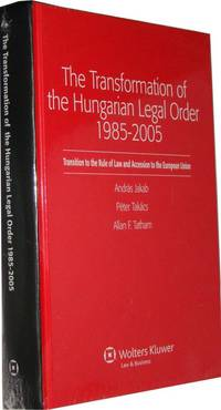 Transformation of the Hungarian Legal Order 1985-2005