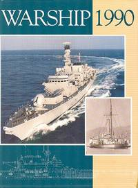 Warship 1990. by Various - 1st UK Edition - 1990 - from Dereks Transport Books and Biblio.com