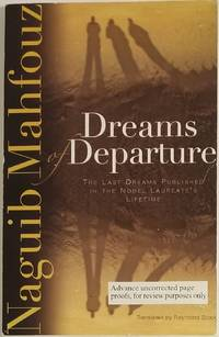 DREAMS OF DEPARTURE. The Last Dreams Published in the Nobel Laureate's Lifetime