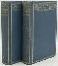 FOUNDATIONS OF THE NINETEENTH CENTURY. IN TWO VOLUMES. VOL. I & II
