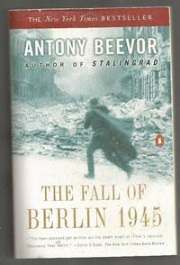 The Fall of Berlin 1945 by Antony Beevor - Paperback - 2003 - from Charles B. Andrews and Biblio.com