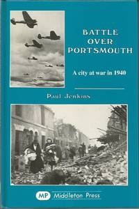 BATTLE OVER PORTSMOUTH - A City at War in 1940